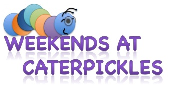 Weekends at Caterpickles