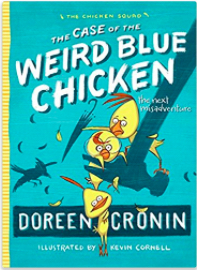 Book cover for Doreen Cronin's The Case of the Weird Blue Chicken