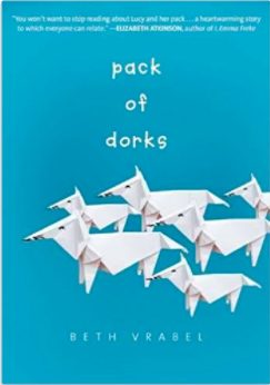book cover for Pack of Dorks by Beth Vrabel. It has origami wolves on it, which is clear evidence that Beth Vrabel can see directly into my daughter's brain.