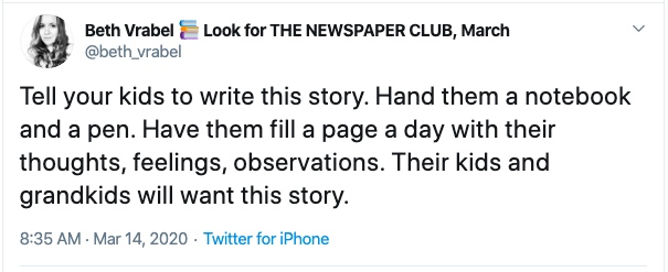 "Beth Vrabel's tweet reads: ""Tell your kids to write this story. Hand them a notebook and a pen. Have them fill a page a day with their thoughts, feelings, observations. Their kids and grandkids will want this story."""