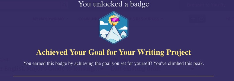 "A message on a blue background that shows a badge of a flag perched on a mountain top. The words say: ""You unlocked a badge: 'Achieved Your Goal for Your Writing Project' You earned this badge by achieving the goal you set for yourself! You've climbed this peak."""
