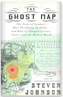 Book cover for Steven Johnson's The Ghost Map shows a map of London with the extent of cholera outbreak of 1853 illustrated in red, orange, and yellow blobs on top of it.